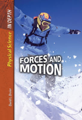Forces and Motion by Sally Morgan, Carol Ballard, David L. Dreier, Alfred J. Smuskiewicz