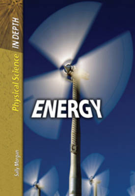 Energy by Carol Ballard, David L. Dreier, Alfred J. Smuskiewicz, Sally Morgan
