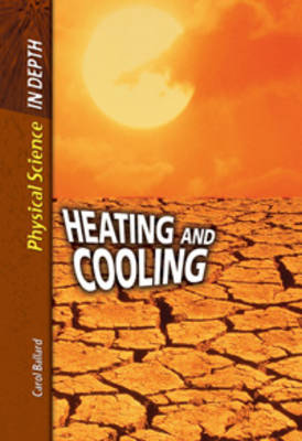 Heating and Cooling by Sally Morgan, Carol Ballard, David L. Dreier, Alfred J. Smuskiewicz