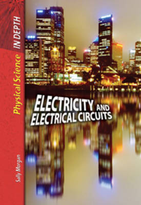 Electricity and Electrical Circuits by Barbara J. Davis, Sally Morgan, Carol Ballard, David L. Dreier