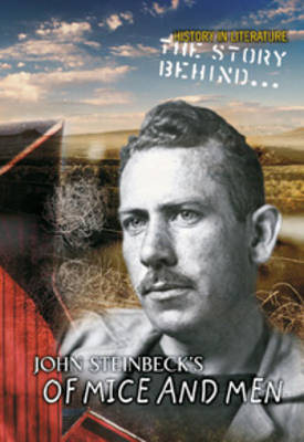 The Story Behind John Steinbeck's of Mice and Men by Sharon Ankrum
