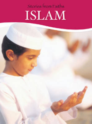 Stories from Islam by Rohail Aslam