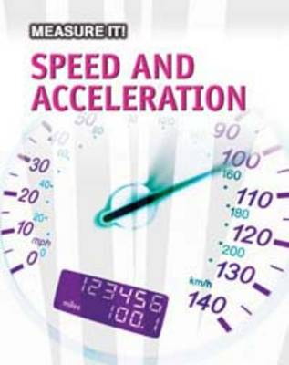 Speed and Acceleration by Barbara A. Somervill