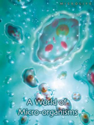A World of Micro-organisms by Robert Snedden