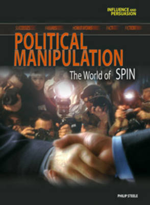 Political Manipulation The World of Spin by Philip Steele