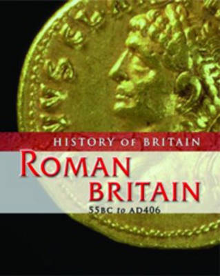 Roman Britain 55 BC to AD 406 by Brenda Williams