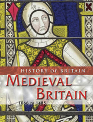 Medieval Britain, 1066 to 1485 by Brenda Williams
