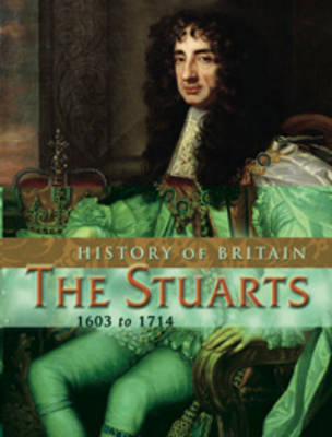 The Stuarts, 1603 to 1714 by Andrew Langley