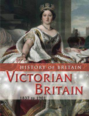 Victorian Britain, 1837 to 1901 by Brenda Williams