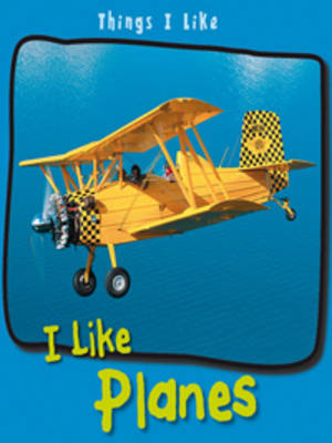 I Like Planes by Angela Aylmore