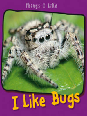 I Like Bugs by Angela Aylmore
