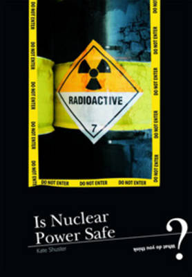 Is Nuclear Power Safe? by John Meany