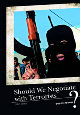 Should We Negotiate with Terrorists? by John Meany