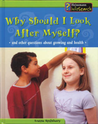 Why Should I Look after Myself? And Other Questions about Growing and Health by Louise Spilsbury