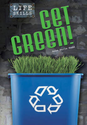 Get Green! by Ann Marie Todd