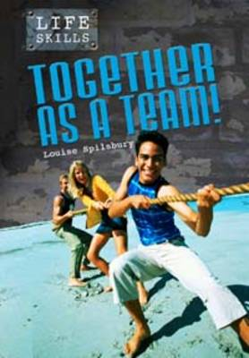 Together as a Team! by Louise Spilsbury