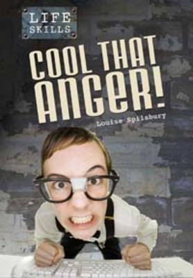 Cool That Anger! by Louise Spilsbury