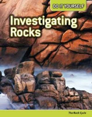 Investigating Rocks: The Rock Cycle by Will Hurd