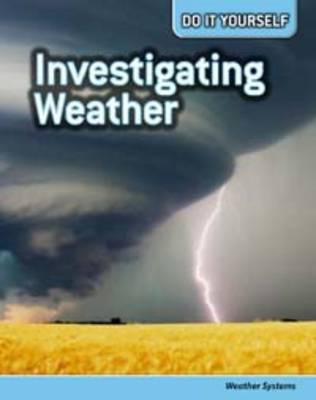 Investigating Weather Weather Systems by Buffy Silverman