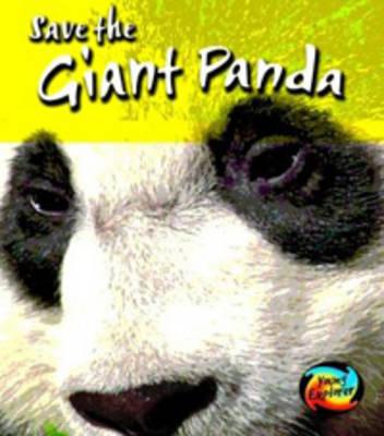 Save the Giant Panda by Louise Spilsbury, Richard Spilsbury