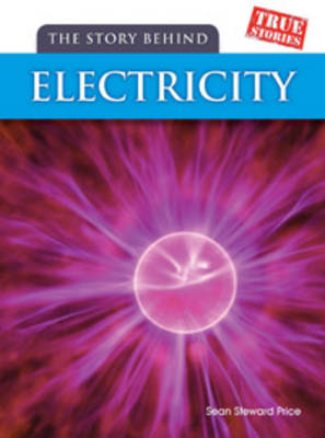 The Story Behind Electricity by Sean Stewart Price