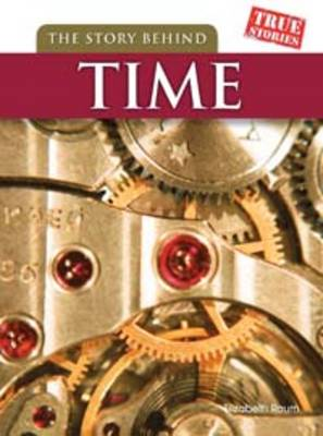 The Story Behind Time by Elizabeth Raum
