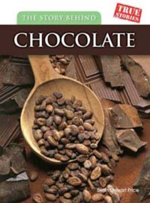 The Story Behind Chocolate by Sean Stewart Price