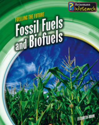 Fossil Fuels and Biofuels by Elizabeth Raum