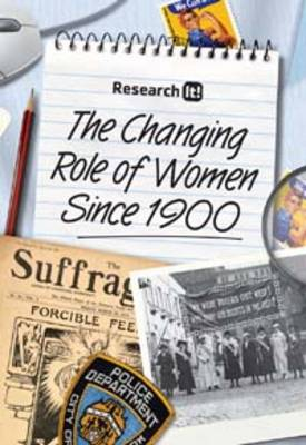 The Changing Role of Women Since 1900 by Louise Spilsbury