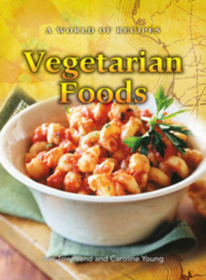 Vegetarian Foods by Sue Townsend, Caroline Young