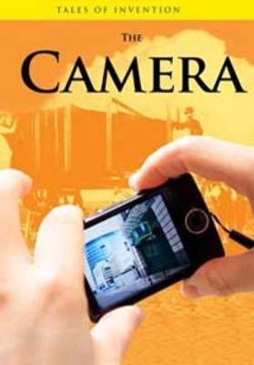 The Camera by Chris Oxlade, Anita Ganeri