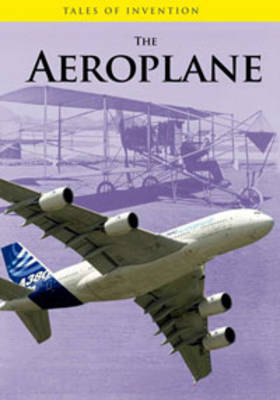 The Aeroplane by Richard Spilsbury, Louise Spilsbury