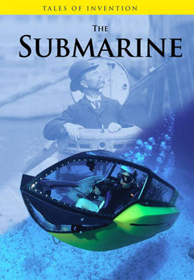 The Submarine by Louise Spilsbury, Richard Spilsbury