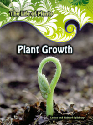 Plant Growth by Louise Spilsbury, Richard Spilsbury