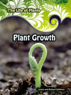 Plant Growth by Louise Spilsbury, Richard Spilsbury