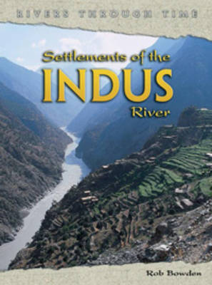 Settlements of the Indus River by Rob Bowden