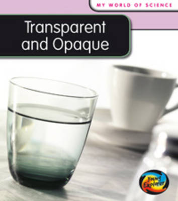 Transparent and Opaque by Angela Royston