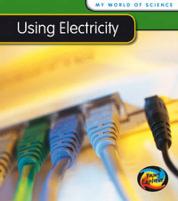 Using Electricity by Angela Royston
