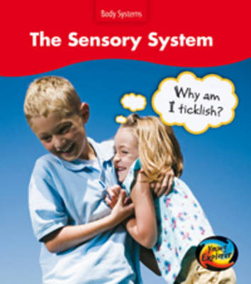 The Sensory System: Why am I Ticklish? by Sue Barraclough
