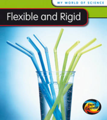 Flexible and Rigid by Angela Royston