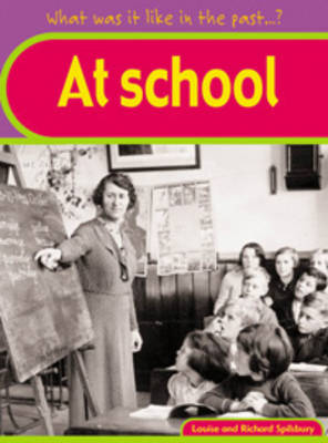 At School by Louise Spilsbury, Richard Spilsbury