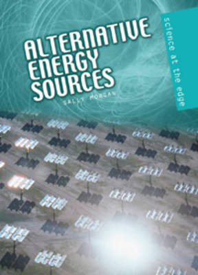 Alternative Energy Sources by Sally Morgan