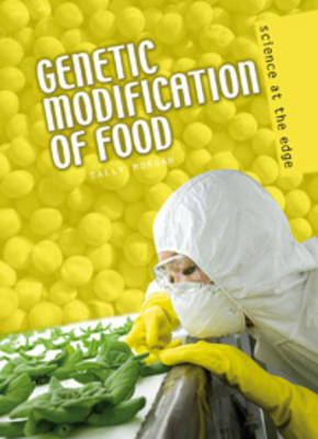 Genetic Modification of Food by Sally Morgan
