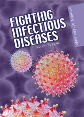 Fighting Infectious Disease by Sally Morgan