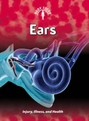Ears Injury, Illness, and Health by Carol Ballard