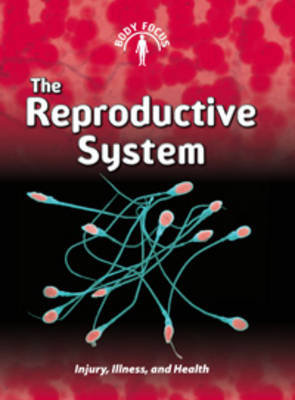 The Reproductive System by Steve Parker