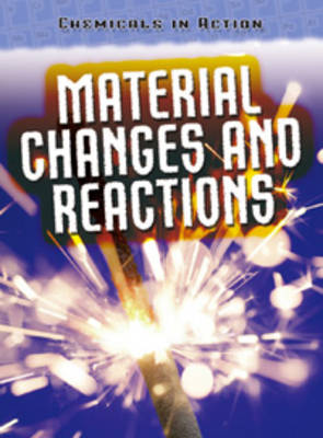 Material Changes and Reactions by Chris Oxlade