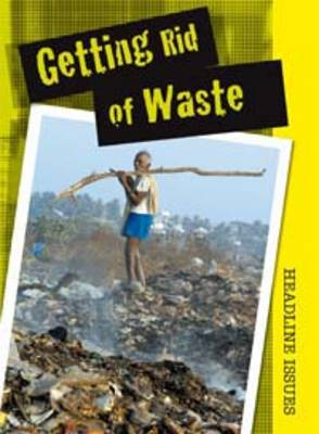 Getting Rid of Waste by Angela Royston