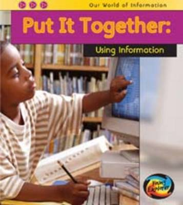 Put it Together: Using Information by Claire Throp