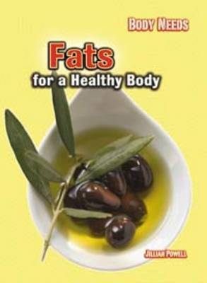 Fats for a Healthy Body by Jillian Powell